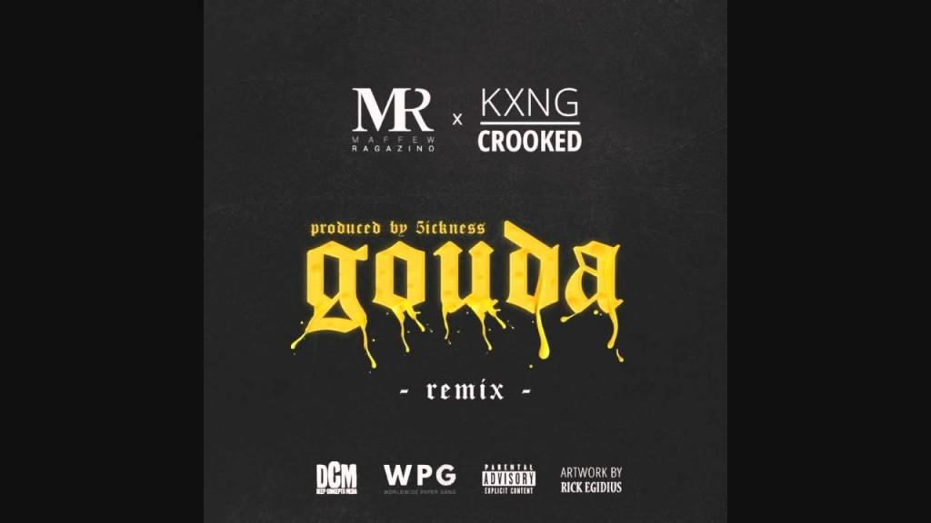MUSIC: Maffew Ragazino feat KXNG Crooked- Gouda Remix (prod 5ickness)