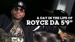 LIFE: Royce Da 5'9″ – A Day In The Life
