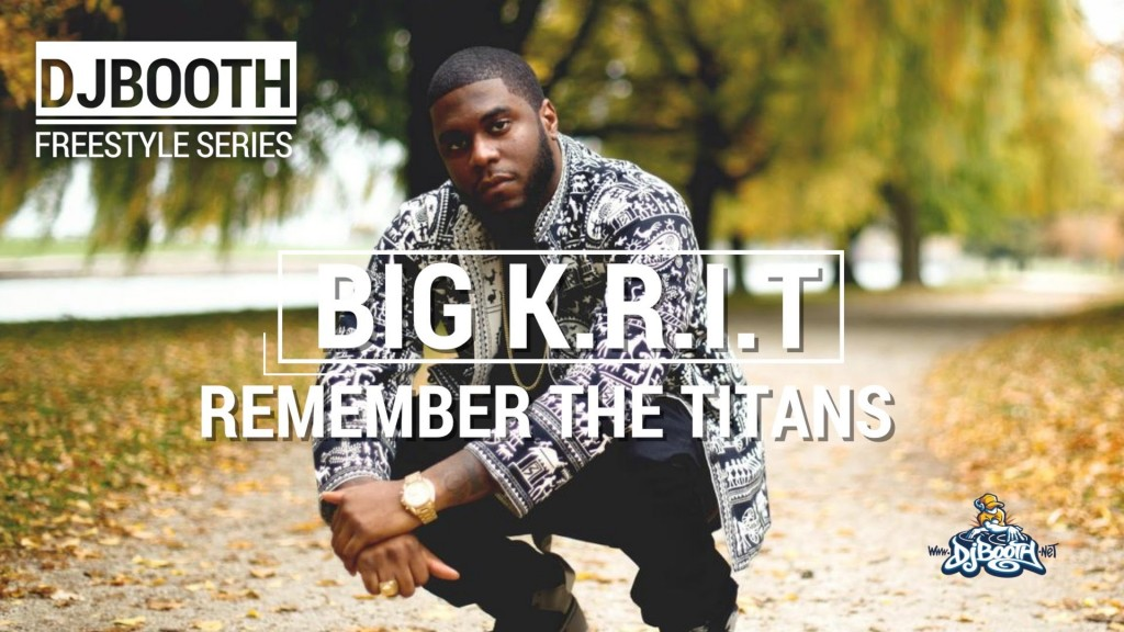 BARS: Big K.R.I.T. - Remember The Titans (Produced by Outkast / Just Blaze) | DJBooth Freestyle Series