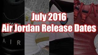 STYLE: July 2016 Air Jordan Release Dates