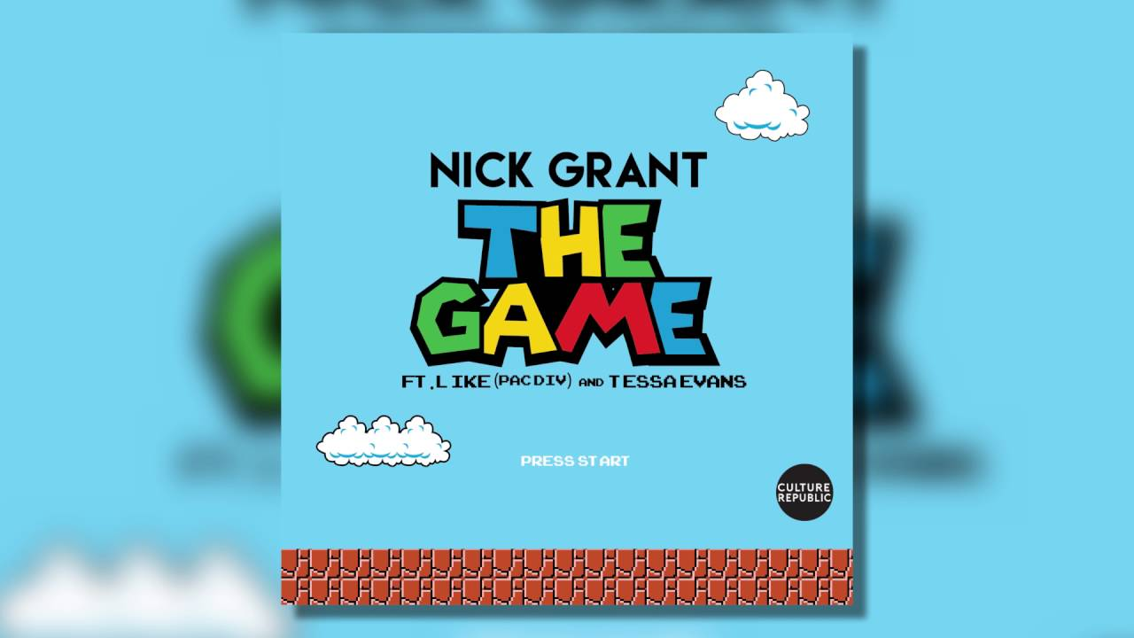 "MUSIC: NICK GRANT ""THE GAME""  FEAT. LIKE (PAC DIV) X TESSA EVANS"