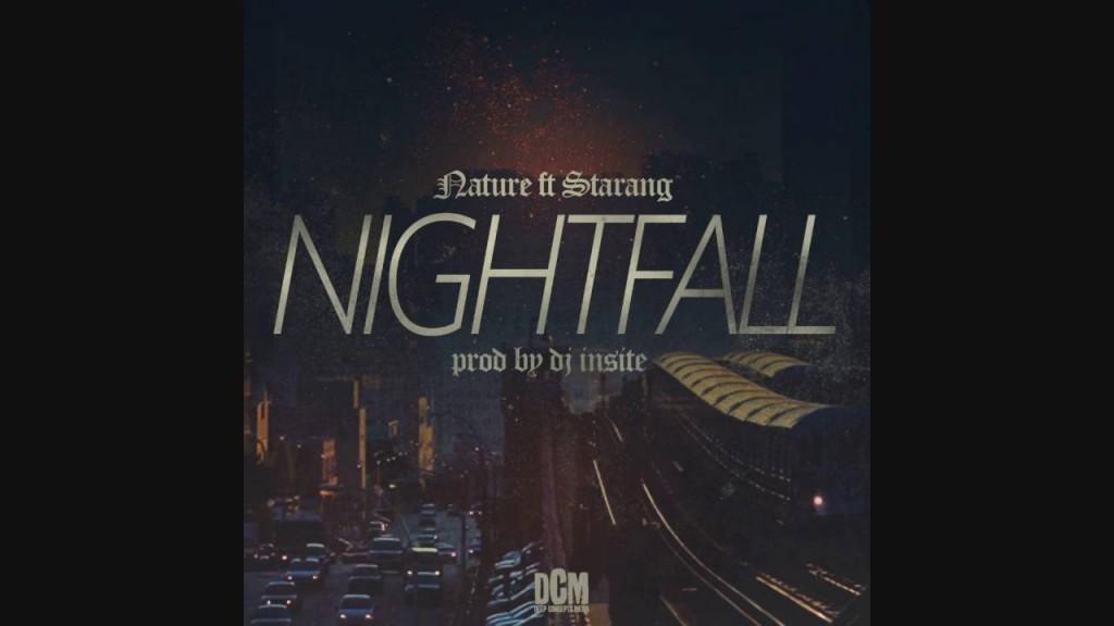 MUSIC: Nature & Starang- Nightfall (prod by DJ Insite)
