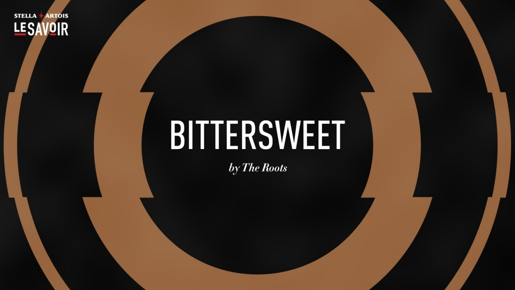 MUSIC: Bittersweet Side A – The Roots (for Stella Artois)