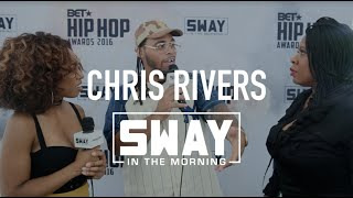 LIFE: 2016 BET Hip Hop Awards: Chris Rivers On His Rise + Gives Advice to Upcoming Artists