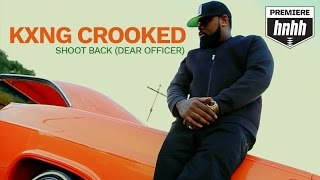 MUSIC: KXNG Crooked - Shoot Back (Dear Officer) [Official Music Video]