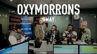 LIFE: Oxymorrons Interview & Performance on Sway in the Morning