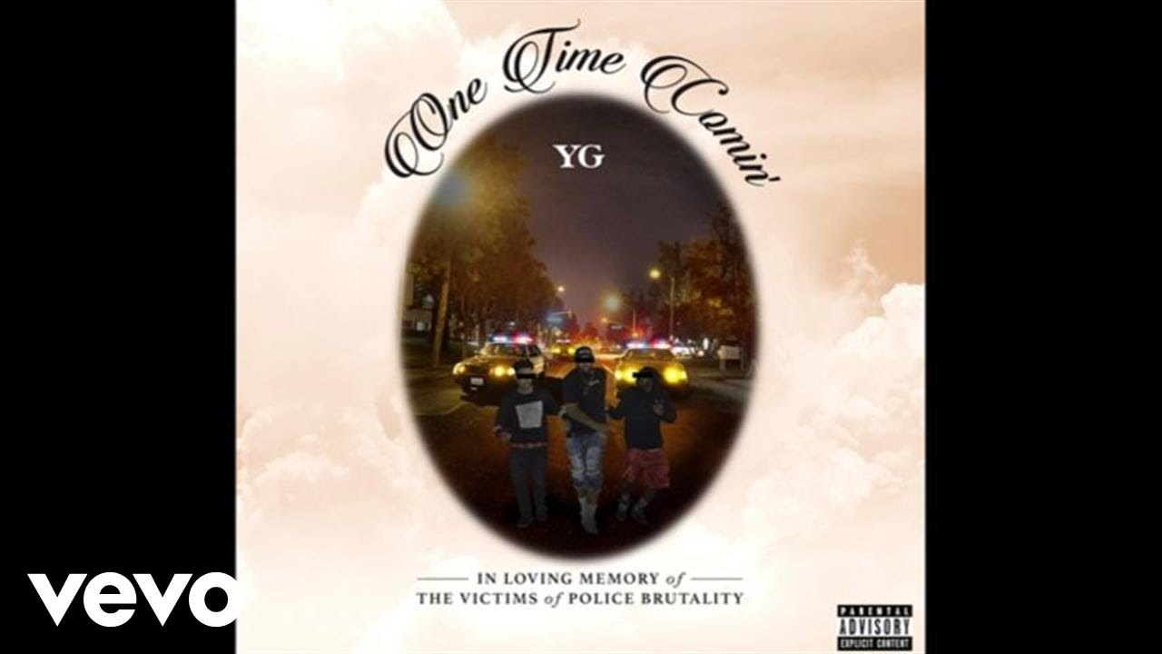 MUSIC: YG – One Time Comin'