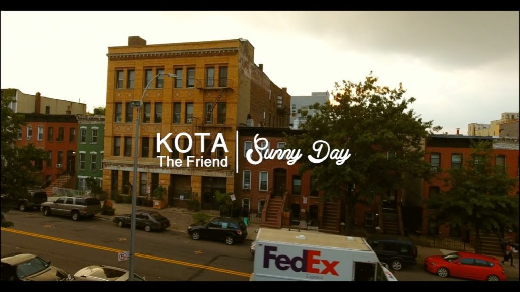 MUSIC: KOTA The Friend - Sunny Day (Official Music Video)