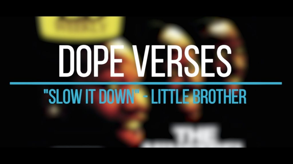 """LIFE: Dope Verses: """"Slow It Down"""" - Little Brother"""