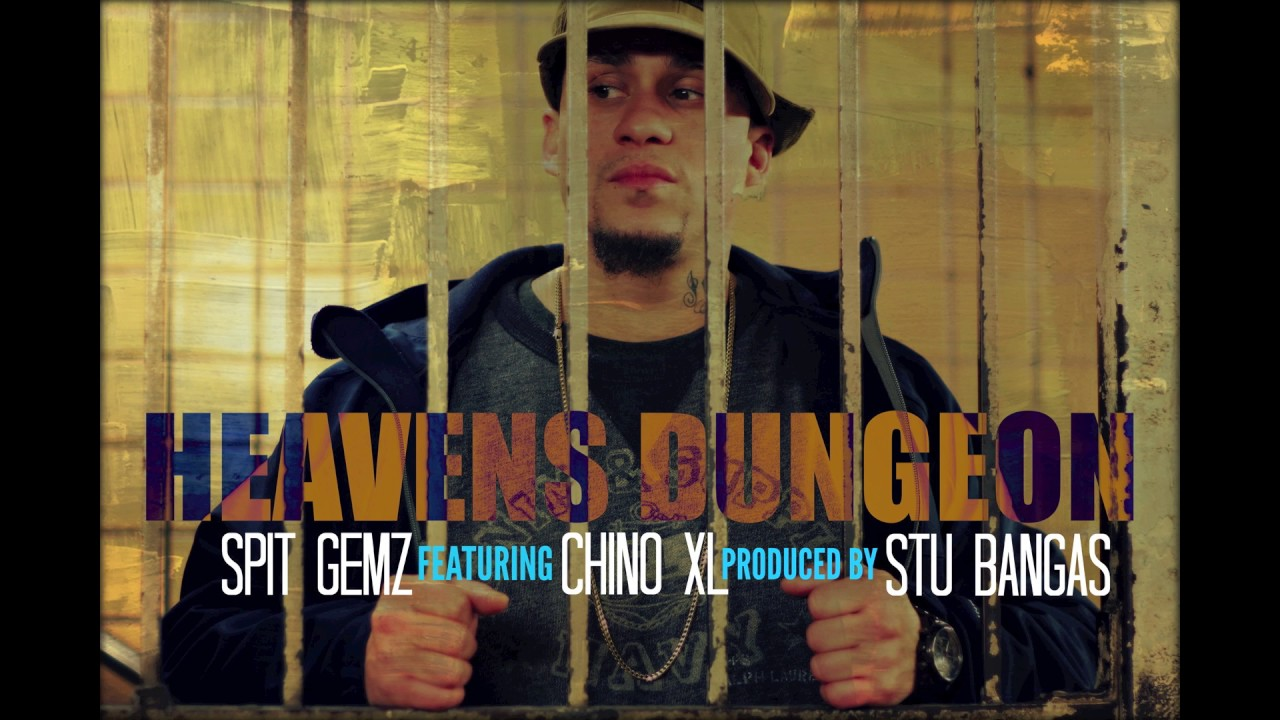 MUSIC: Heavens Dungeon -Spit Gemz ft Chino XL prod by Stu Bangas