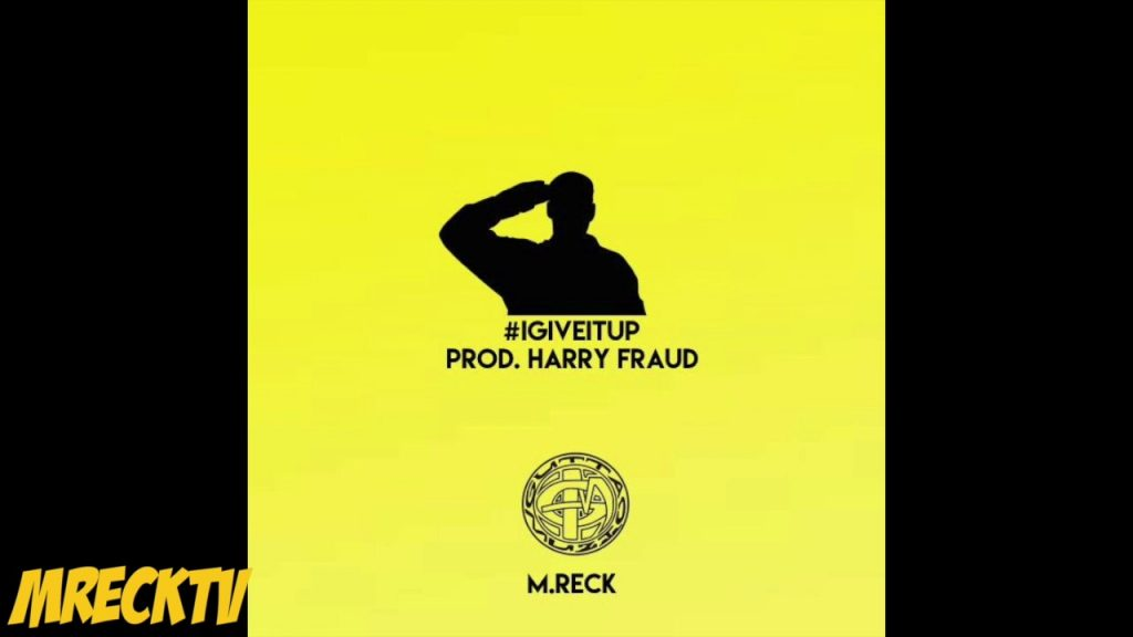 """MUSIC: M.Reck """"I Give It up"""" Prod. By Harry Fraud (New M.Reck Ep Coming Soon)"""