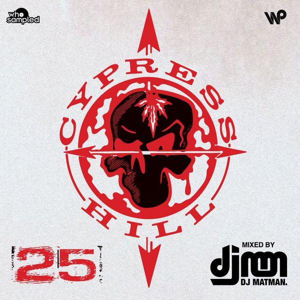 Cypress Hill 'Cypress Hill' 25th Anniversary Mixtape mixed by DJ Matman via whosampled