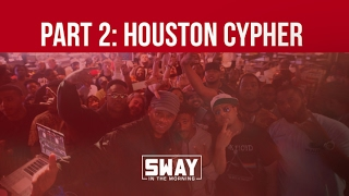 BARS: Part 2: Houston, Texas Cypher on Sway in the Morning