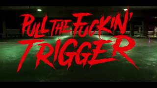 "MUSIC: Pull The Fuckin' Trigger - ""Night Vision"" (Official Music Video)"
