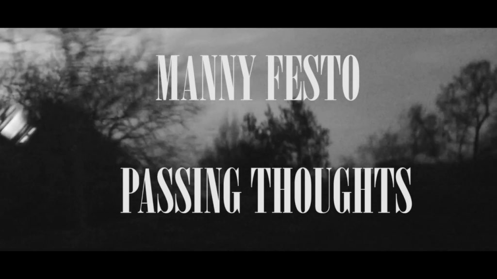 "MUSIC: MANNY FESTO - ""Passing Thoughts"" Produced by Mr Kooman"