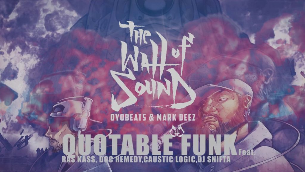 MUSIC: Oyobeats & Mark Deez - Quotable Funk (Ft Ras Kass, Doc Remedy, Caustic Logic, Dj Snifta)