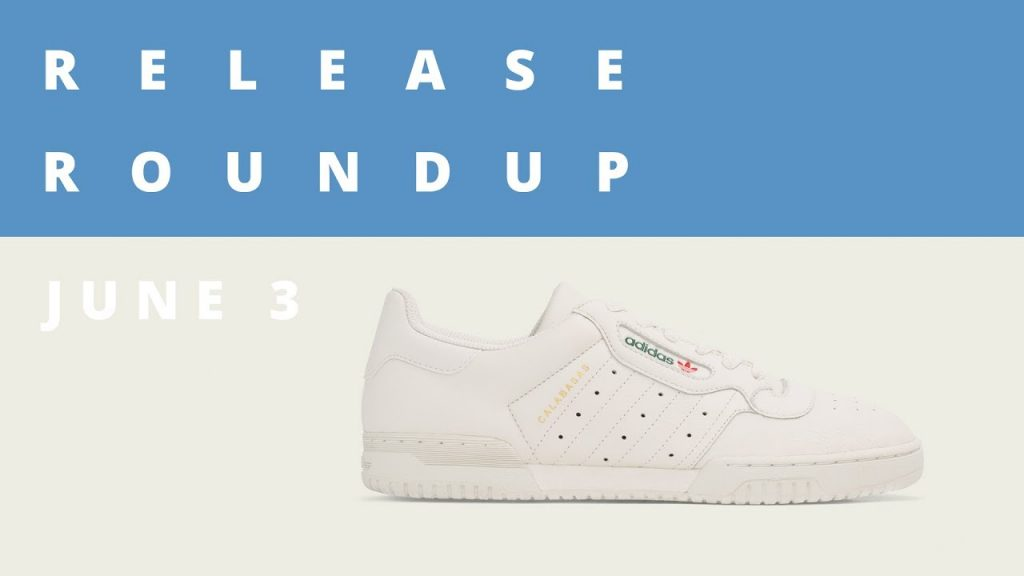 STYLE: Adidas Yeezy Powerphase Calabasas and More | Release Roundup June 3rd