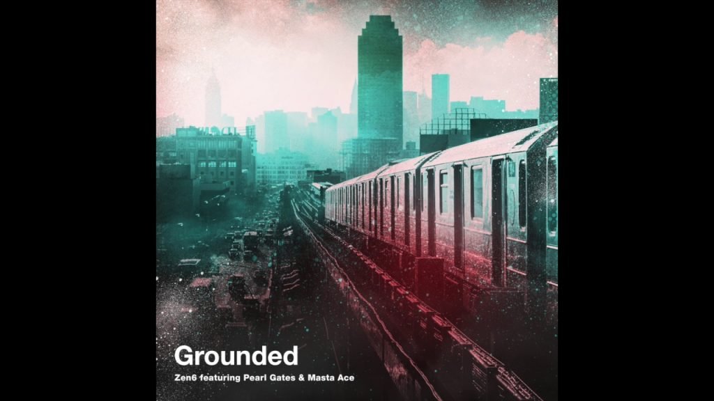 """MUSIC: Zen6 feat. Pearl Gates & Masta Ace - """"Grounded"""" OFFICIAL VERSION"""