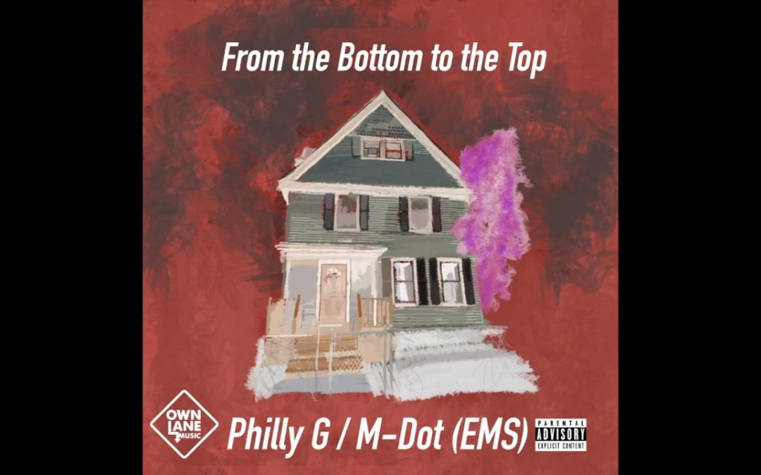 MUSIC: Philly G & Quiz – From the Bottom to the Top feat M-Dot
