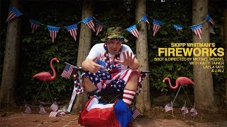MUSIC: SKIPP WHITMAN - FIREWORKS (OFFICIAL VIDEO)