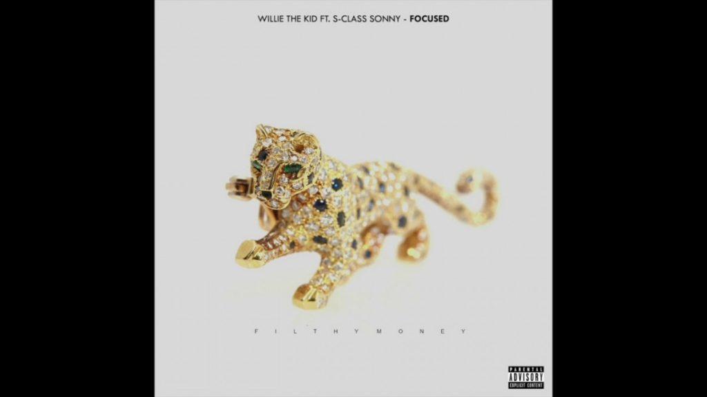 MUSIC: Willie The Kid - Focused Ft. S-Class Sonny