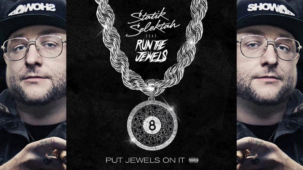 """MUSIC: Statik Selektah """"Put Jewels On It"""" feat. Run The Jewels (Official Audio)"""