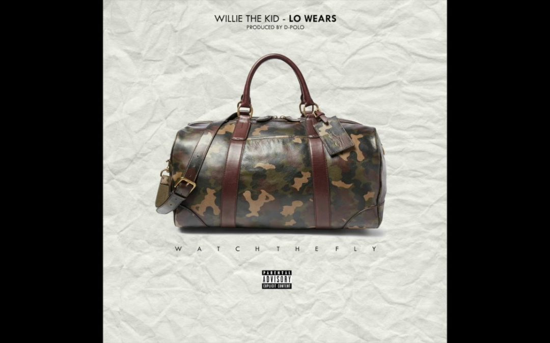 MUSIC: Willie The Kid – Lo Wears