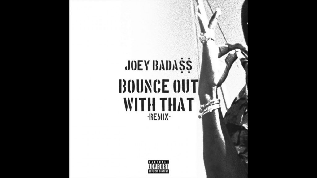 MUSIC: Joey Bada$$ - BOUNCE OUT WITH THAT (REMIX)