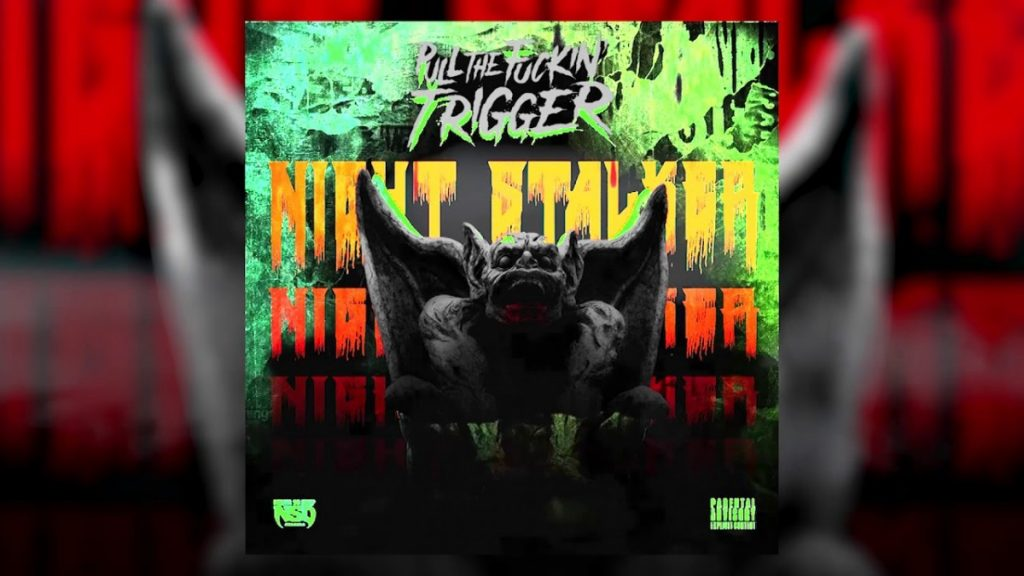 "MUSIC: Pull The Fuckin Trigger - ""Night Stalker"" Feat. Danny! (Produced By Sutter Kain)"