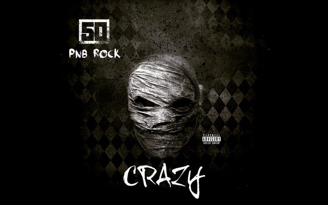 MUSIC: 50 Cent – Crazy (feat. PnB Rock) – Official Audio!