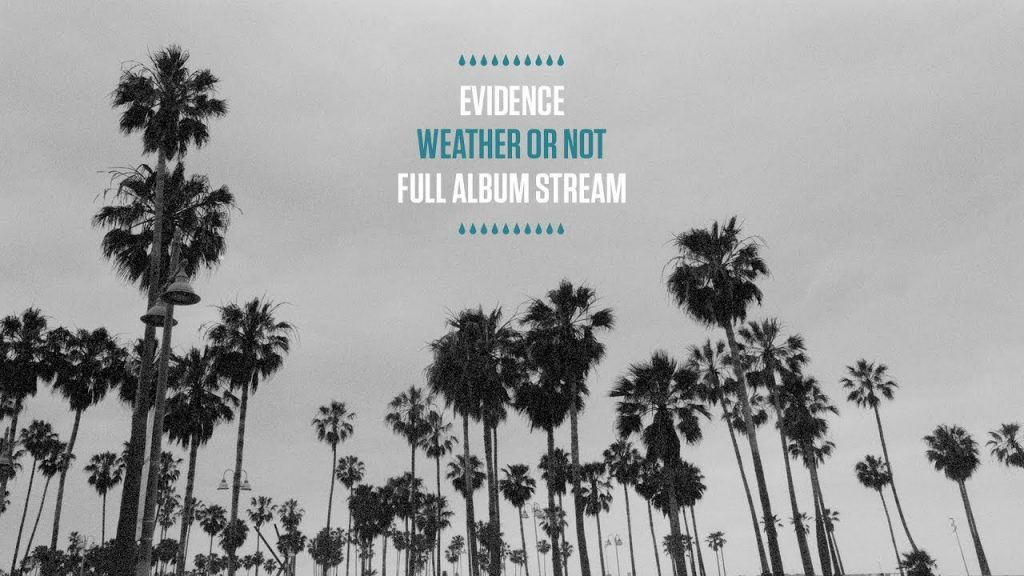 MUSIC: Evidence - Weather or Not (Full Album Stream)
