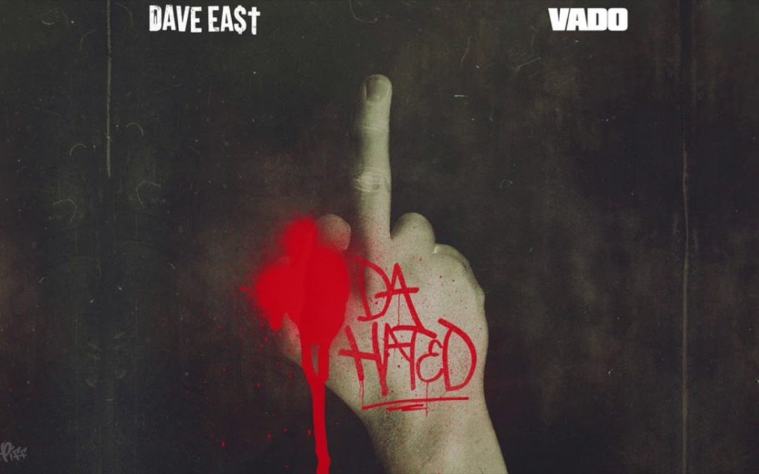 "MUSIC: Vado & Dave East ""Da Hated"" (DatPiff Exclusive – OFFICIAL AUDIO)"