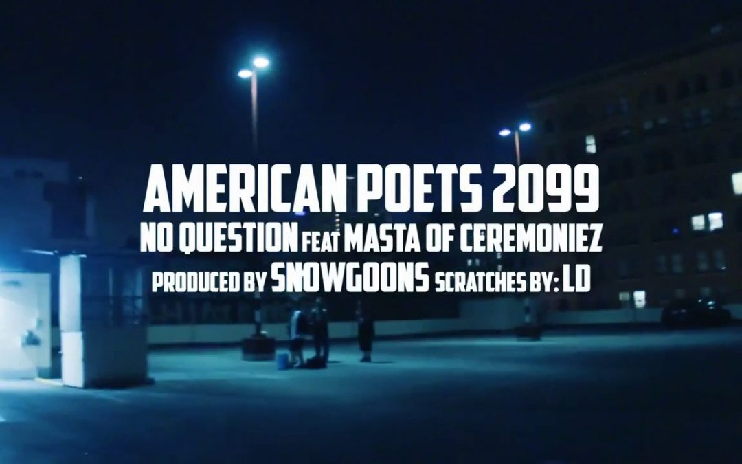 MUSIC: American Poets 2099 Featuring Masta Of Ceremoniez No Question Produced By Snowgoons Scratches By LD