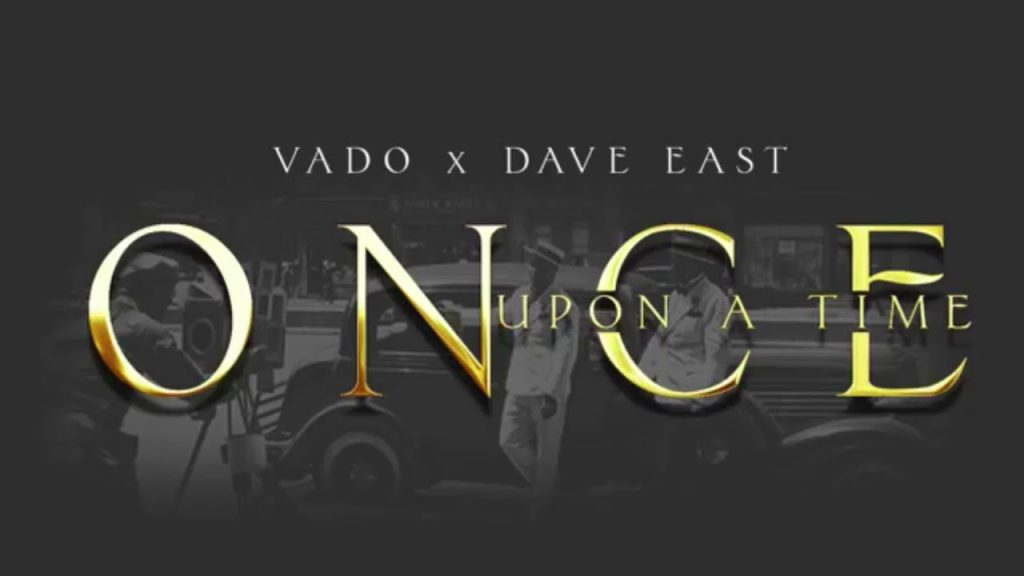 """MUSIC: Dave East x Vado """"Once Upon A Time"""" (OFFICIAL AUDIO)"""