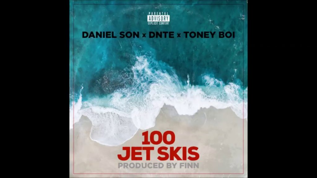MUSIC: Daniel Son - 100 Jet Skis Ft. Dnte & Toney Boi (Prod. By Finn)