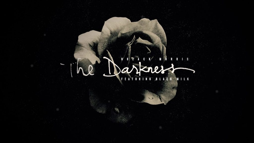 MUSIC: Bozack Morris - The Darkness (Featuring Black Milk)