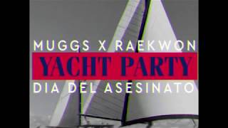 MUSIC: SOUL ASSASSINS: DJ MUGGS x RAEKWON - Yacht Party
