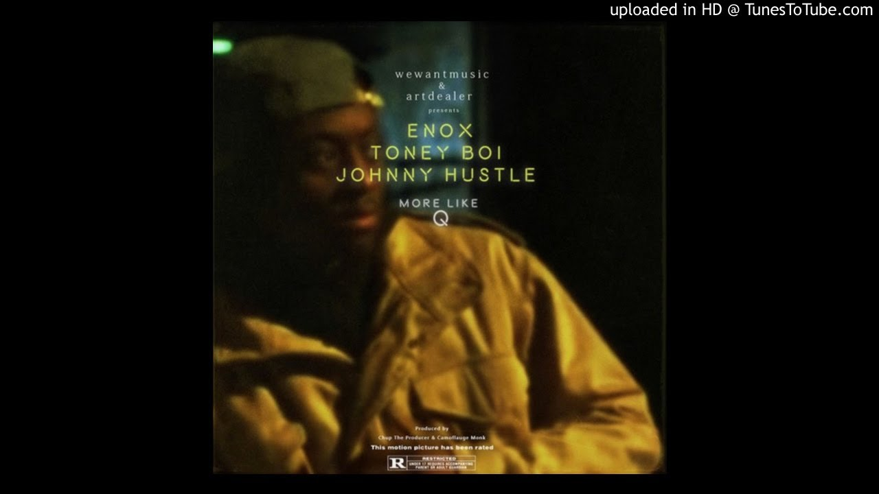 MUSIC: Johnny Hustle X ENox X ToneyBoi – More Like Q Prod. By Chup The Producer & Camoflauge Monk