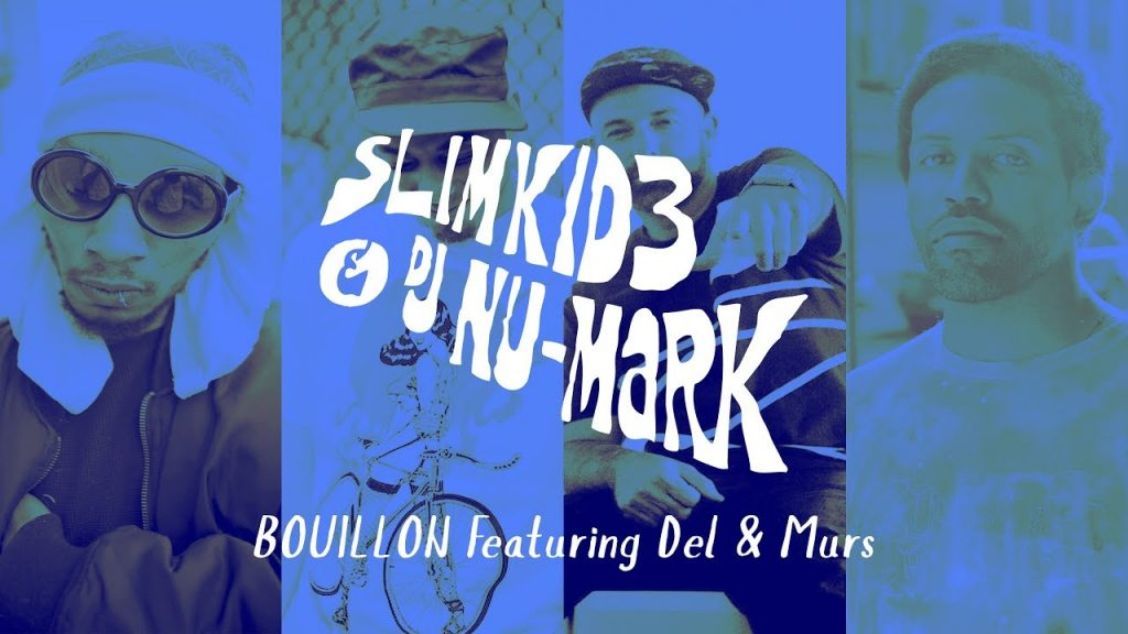 MUSIC: Slimkid3 & DJ Nu-Mark - Bouillon featuring  Del & Murs