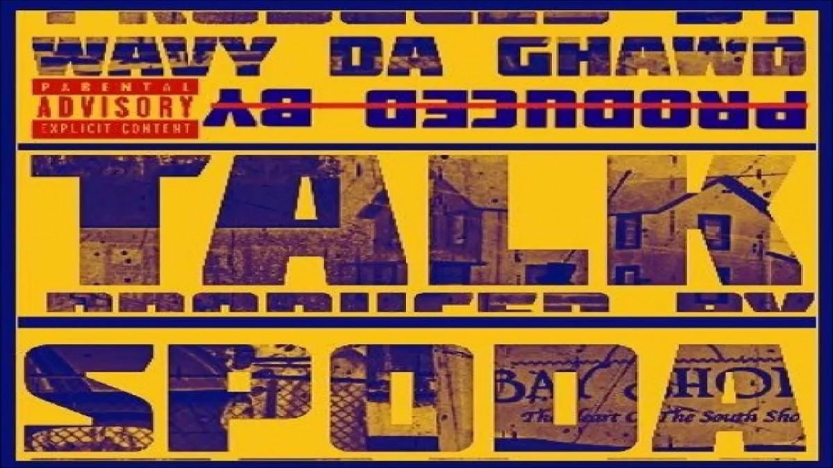MUSIC: Spoda – Talk (Prod. By Wavy Da Ghawd)