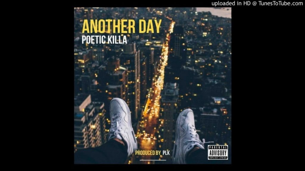 MUSIC: Another Day - Poetic Killa [Prod. By PLK]
