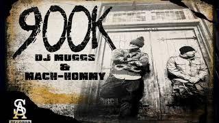 DJ MUGGS X MACH-HOMMY - 900K