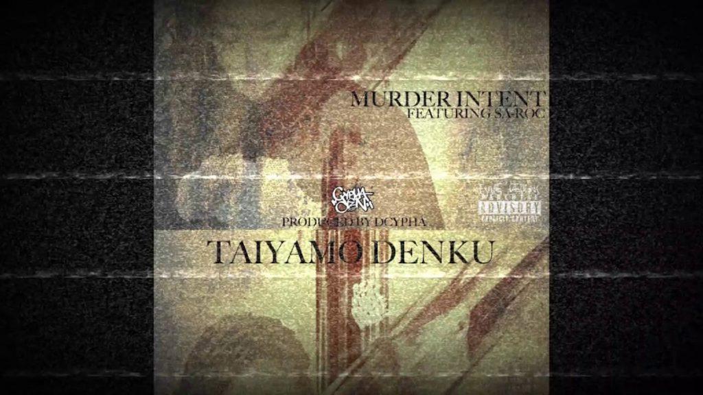 MUSIC: Taiyamo Denku - Murder Intent ( feat Sa-Roc )