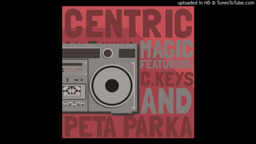 MUSIC: Centric - Magic Feat. C.Keys & Peta Parker