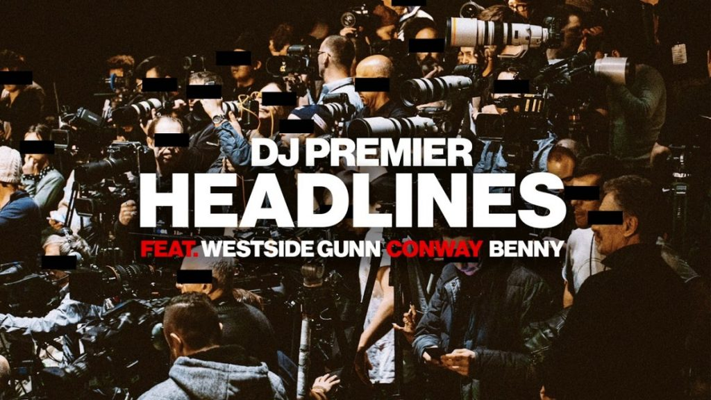 MUSIC: DJ Premier - Headlines feat. Westside Gunn, Conway & Benny [Payday Records]