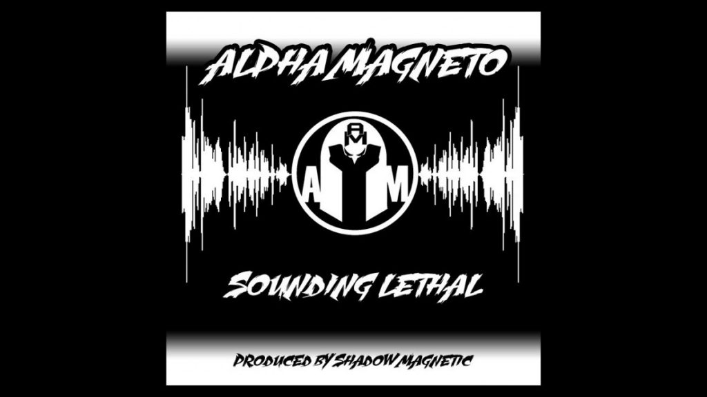 MUSIC: ALPHA MAGNETO - Sounding Lethal