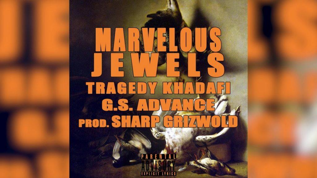 "MUSIC: G.S. ADVANCE - ""Marvelous Jewels"" ft. TRAGEDY KHADAFI"
