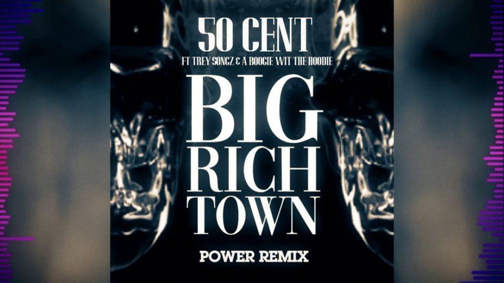 "MUSIC: 50 Cent - ""Big Rich Town"" REMIX (Feat. Trey Songz & A Boogie Wit Da Hoodie)"