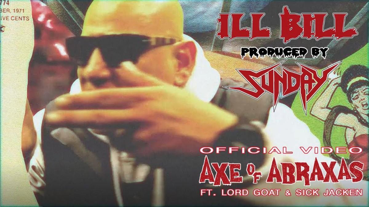 MUSIC: ILL BILL & SUNDAY ft. LORD GOAT & SICK JACKEN – AXE OF ABRAXAS (Official Music Video)