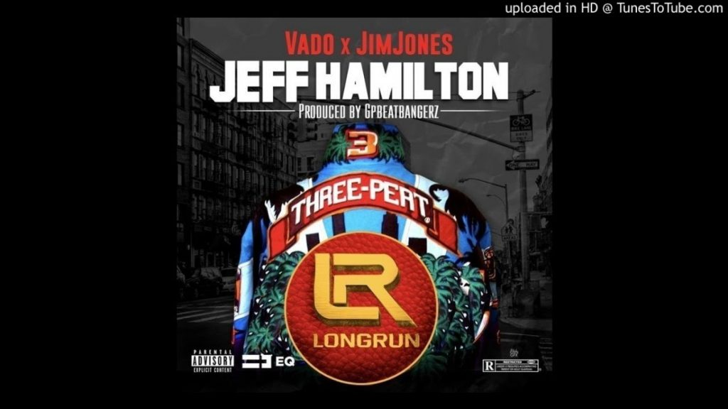 MUSIC: Vado Feat. Jim Jones - Jeff Hamilton